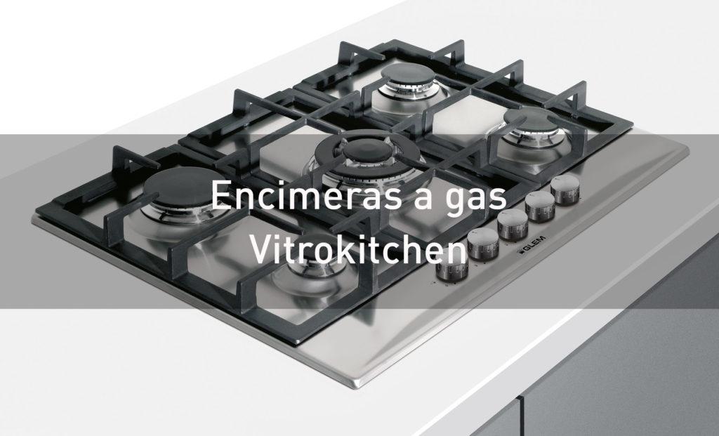 Encimeras a gas Vitrokitchen